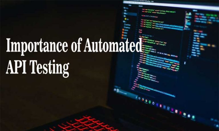 Why is Automated API Testing Important to Organizations?