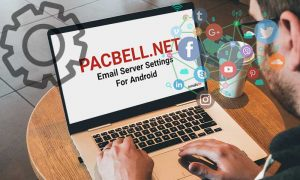 Pacbell-net-pop-imap-smtp-email-settings