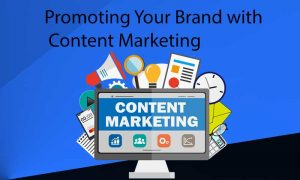 Promoting Your Brand with Content Marketing