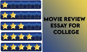 Movie Review Essay for College