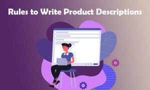 Rules to Write Product Descriptions