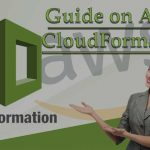 Guide on AWS CloudFormation