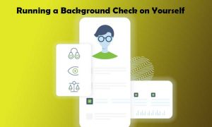 Running a Background Check on Yourself