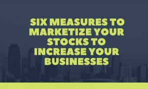 Six-measures-to-marketize-your-stock-to-increase-your-businesses